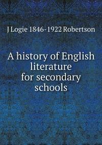 Книга под заказ: «A history of English literature for secondary schools»