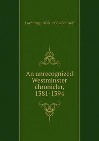 Книга под заказ: «An unrecognized Westminster chronicler, 1381-1394»