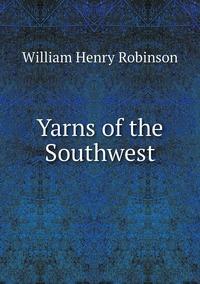 Книга под заказ: «Yarns of the Southwest»