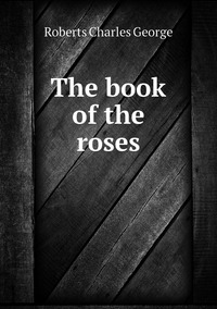 Книга под заказ: «The book of the roses»