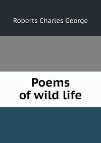 Книга под заказ: «Poems of wild life»