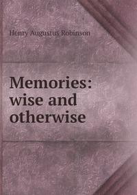 Книга под заказ: «Memories: wise and otherwise»