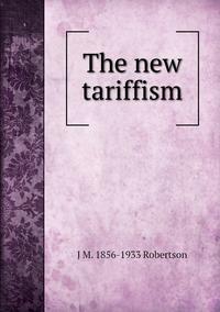 Книга под заказ: «The new tariffism»