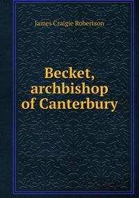 Книга под заказ: «Becket, archbishop of Canterbury»