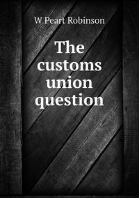 Книга под заказ: «The customs union question»