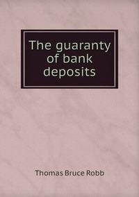 Книга под заказ: «The guaranty of bank deposits»