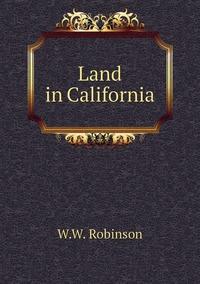 Книга под заказ: «Land in California»