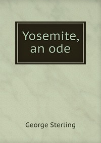 Книга под заказ: «Yosemite, an ode»