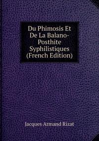 Книга под заказ: «Du Phimosis Et De La Balano-Posthite Syphilistiques (French Edition)»