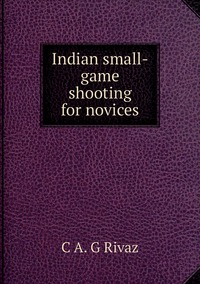 Книга под заказ: «Indian small-game shooting for novices»