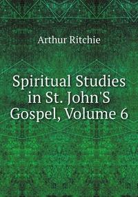 Spiritual Studies in St. John'S Gospel, Volume 6, Arthur Ritchie обложка-превью
