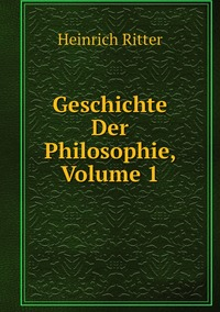 Книга под заказ: «Geschichte Der Philosophie, Volume 1»