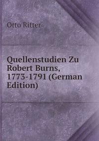 Книга под заказ: «Quellenstudien Zu Robert Burns, 1773-1791 (German Edition)»