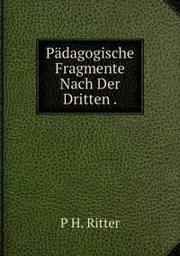 Книга под заказ: «Pädagogische Fragmente Nach Der Dritten .»