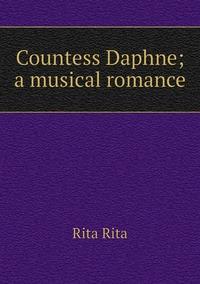 Книга под заказ: «Countess Daphne; a musical romance»
