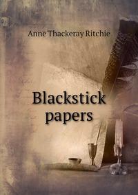 Книга под заказ: «Blackstick papers»