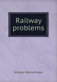 Railway problems, Ripley William Zebina обложка-превью