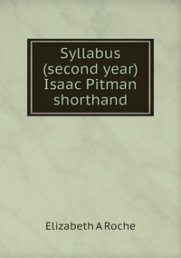 Книга под заказ: «Syllabus (second year) Isaac Pitman shorthand»