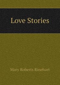 Love Stories, Rinehart Mary Roberts обложка-превью
