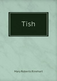 Tish, Rinehart Mary Roberts обложка-превью