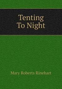 Книга под заказ: «Tenting To Night»