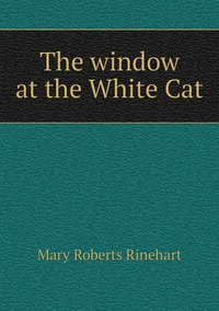 Книга под заказ: «The window at the White Cat»