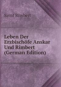 Книга под заказ: «Leben Der Erzbischöfe Anskar Und Rimbert (German Edition)»