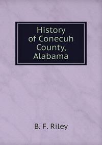Книга под заказ: «History of Conecuh County, Alabama»