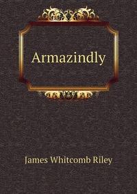 Книга под заказ: «Armazindly»