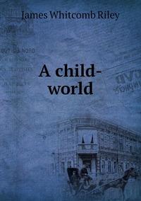 Книга под заказ: «A child-world»