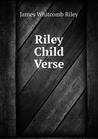 Книга под заказ: «Riley Child Verse»