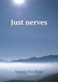 Книга под заказ: «Just nerves»