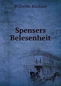 Книга под заказ: «Spensers Belesenheit»