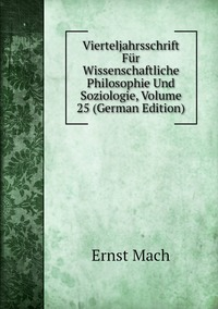 Книга под заказ: «Vierteljahrsschrift Für Wissenschaftliche Philosophie Und Soziologie, Volume 25 (German Edition)»