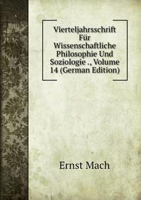 Книга под заказ: «Vierteljahrsschrift Für Wissenschaftliche Philosophie Und Soziologie ., Volume 14 (German Edition)»