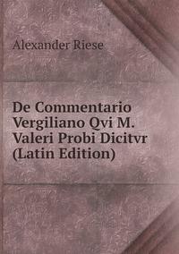 Книга под заказ: «De Commentario Vergiliano Qvi M. Valeri Probi Dicitvr (Latin Edition)»