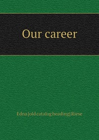 Книга под заказ: «Our career»