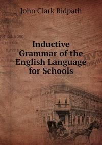 Книга под заказ: «Inductive Grammar of the English Language for Schools»