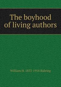 Книга под заказ: «The boyhood of living authors»