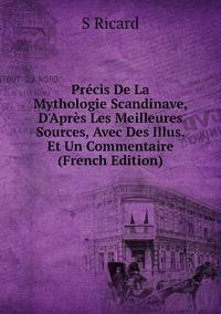 Précis De La Mythologie Scandinave, D'Après Les Meilleures Sources, Avec Des Illus. Et Un Commentaire (French Edition), S Ricard обложка-превью