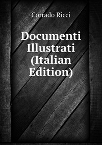 Книга под заказ: «Documenti Illustrati (Italian Edition)»