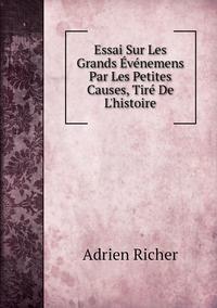 Книга под заказ: «Essai Sur Les Grands Événemens Par Les Petites Causes, Tiré De L'histoire»