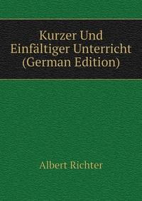 Книга под заказ: «Kurzer Und Einfältiger Unterricht (German Edition)»
