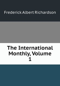 Книга под заказ: «The International Monthly, Volume 1»