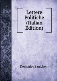 Книга под заказ: «Lettere Politiche (Italian Edition)»