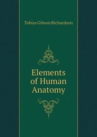 Книга под заказ: «Elements of Human Anatomy»