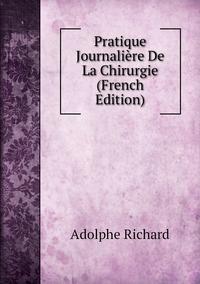 Книга под заказ: «Pratique Journalière De La Chirurgie (French Edition)»
