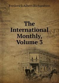 Книга под заказ: «The International Monthly, Volume 3»