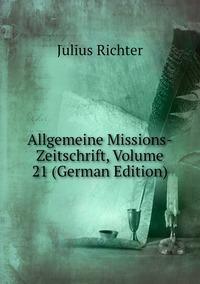 Книга под заказ: «Allgemeine Missions-Zeitschrift, Volume 21 (German Edition)»