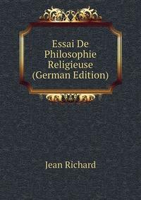 Essai De Philosophie Religieuse (German Edition), Jean Richard обложка-превью